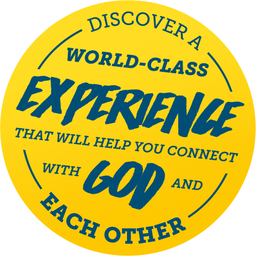Discover a world-class experience that will help you connect with God and each other.